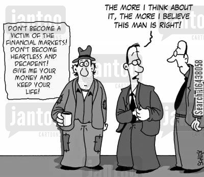 financial market cartoon humor: 'The more I think about it, the more I believe this man is right!'