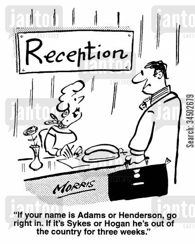 inaccessible cartoon humor: If your name is Adams or Henderson, go right in. If it's Sykes or Adams he's out of the country for three weeks.