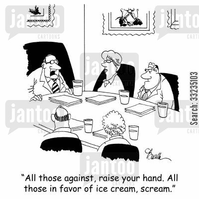 for and against cartoon humor: 'All those against, raise your hand. All those in favor of ice cream, scream.'