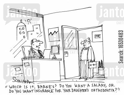 orthodontia cartoon humor: 'Which is it, Barned? Do you want a salary or do you want insurance for your Daughter's orthodontia?'
