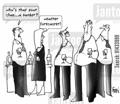 met office cartoon humor: Who's that poor chap...a banker? Weather forecaster!