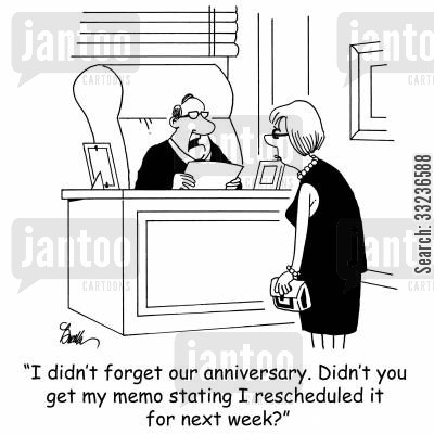 executive lifestyle cartoon humor: 'I didn't forget our anniversary. Didn't you get my memo stating I rescheduled it for next week?'
