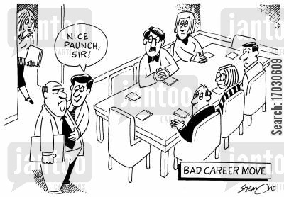 flattery cartoon humor: Bad career move (Nice paunch, sir.)