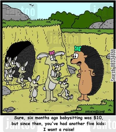 fertile cartoon humor: 'Sure, six months ago babysitting was $10, but since then, you've had another five kids: I want a raise!'