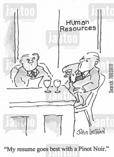 fine wines cartoon humor: 'My resume goes best with a Pinot Noir.'