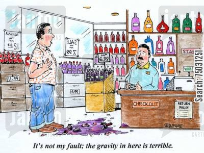 shopkeeper cartoon humor: 'It's not my fault; the gravity in here is terrible.'
