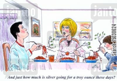 precious metal cartoon humor: 'And just how much is silver going for a troy ounce these days?'