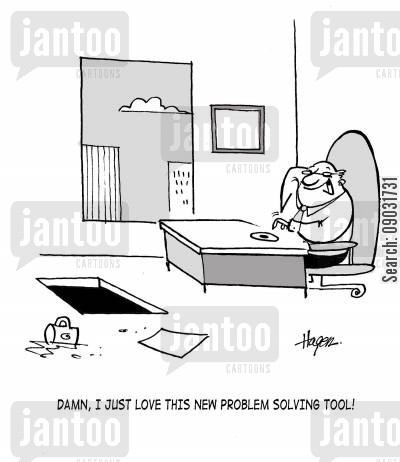 trapdoor cartoon humor: 'Damn, I just love this new problem solving tool!'