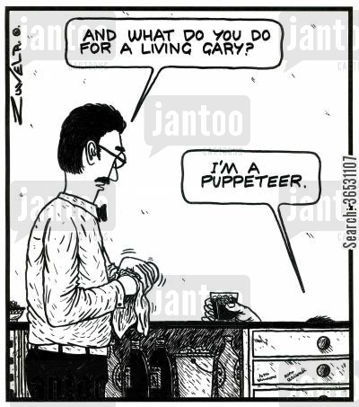 making conversation cartoon humor: 'And what do you do for a living Gary?'  'I'm a Puppeteer.'