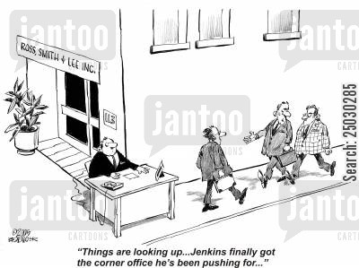 outcast cartoon humor: 'Things are looking up...Jenkins finally got the corner office he's been pushing for...'