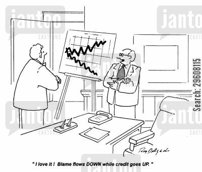 delegation cartoon humor: 'I love it! Blame flows down while credit goes up.'