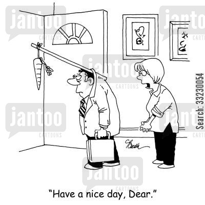 incentivise cartoon humor: 'Have a nice day, Dear.'