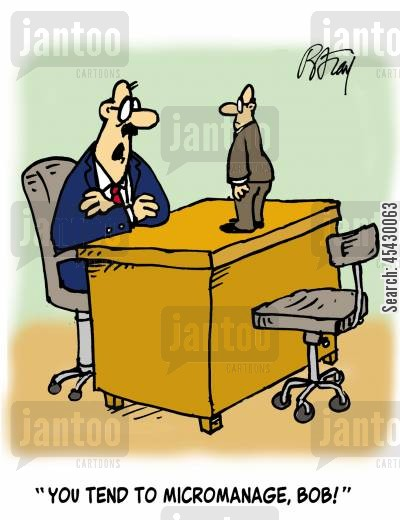 micromanagement cartoon humor: 'You tend to micromanage, Bob!'