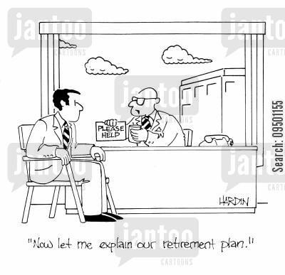 nterview cartoon humor: 'Now let me explain our retirement plan.'