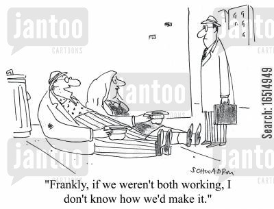 making ends meet cartoon humor: 'Frankly if we weren't both working, I don't know how we'd make it.'