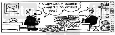 stacks cartoon humor: 'Sometimes I wonder what I's do without you!'