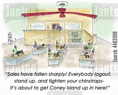 call centre cartoon humor: 'Sales have fallen sharply! Everybody logout, stand up, and tighten your chinstraps - it's about to get Coney Island up in here.'