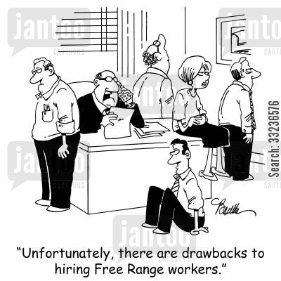 temporary worker cartoon humor: 'Unfortunately, there are drawbacks to hiring Free Range workers.'