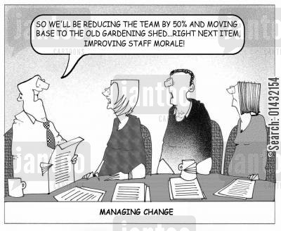 office morale cartoon humor: So we'll be reducing the team by 50 and moving the base to the old gardening shed...right next item, improving staff moral!