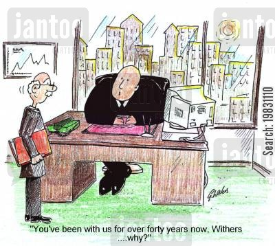 long service cartoon humor: You've been with us for over forty years now, Withers...why?