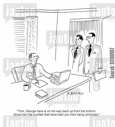 employement cartoon humor: 'Tom, George here is on way back up from the bottom. Show him the hurdles that have kept you from being promoted.'