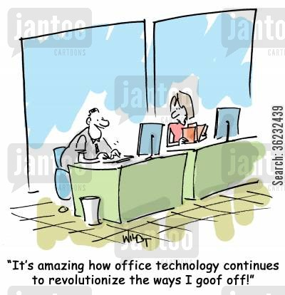 revolutionize cartoon humor: It's amazing how office technology has really revolutionized the way I goof off!