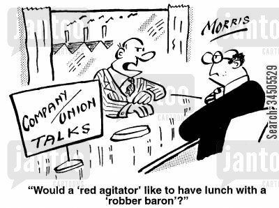 company union talks cartoon humor: Would a 'red agitator' like to have lunch with a 'robber baron'?