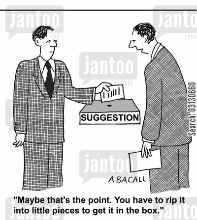 suggestions cartoon humor: Maybe that's the point. You have to rip it into little pieces to get it in the box.