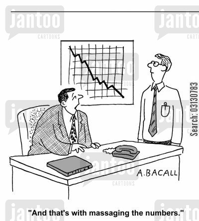 falling profits cartoon humor: And that's massaging the numbers.