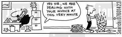 accounts department cartoon humor: 'Yes sire, we are dealing with your invoice at this very minute.'