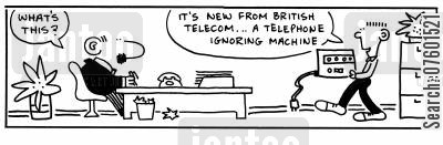 answer phone cartoon humor: 'It's new from British Telecom...a telephone ignoring machine.'