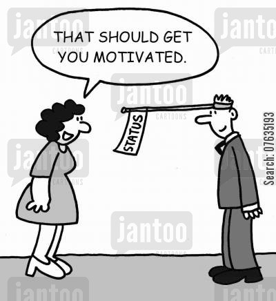 status symbols cartoon humor: That should get you motivated.