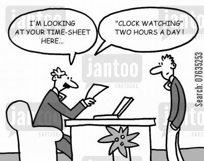 time sheet cartoon humor: I'm looking at your time sheet...clock watching, two hours a day?