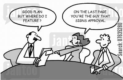 approvals cartoon humor: Good plan, but where do I feature? You're the guy that signs approval.