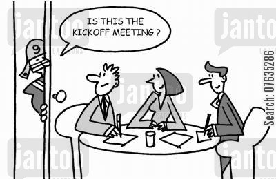kickoff meeting cartoon humor: Is this the kickoff meeting?