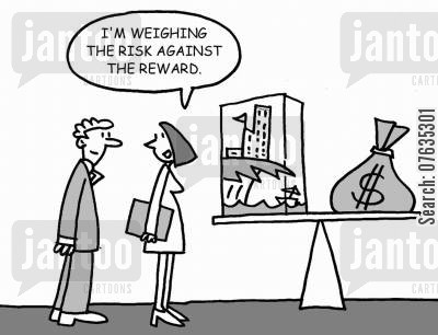 risk against reward cartoon humor: I'm weighing the risk against the reward.