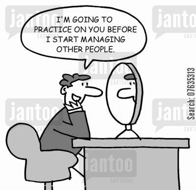 practice cartoon humor: I'm going to practice on you before I start managing other people.