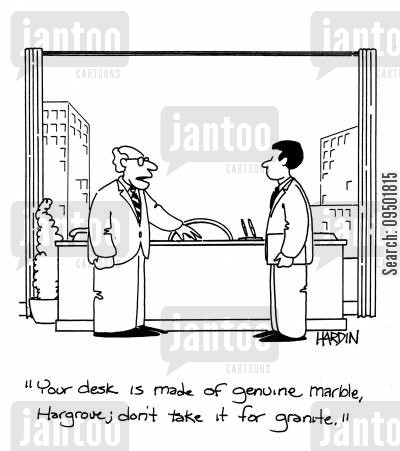 genuine marble cartoon humor: 'Your desk is made of genuine marble, don't take it for granite.'