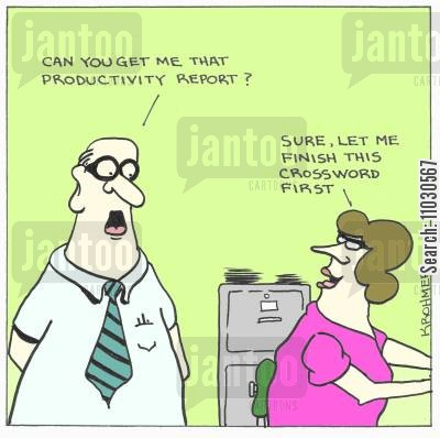 slacker cartoon humor: 'Can you get me that productivity report?' 'Sure, let me finish this crossword first.'