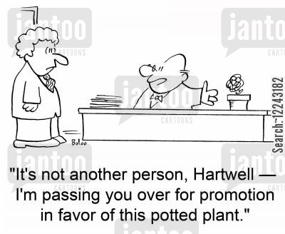 potted plant cartoon humor: 'It's not another person, Hartwell -- I'm passing you over for promotion in favor of this potted plant.'