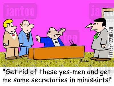 miniskirts cartoon humor: 'Get rid of these yes-men and get me some secretaries in miniskirts!'