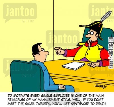 sales targets cartoon humor: 'To motivate every single employee is one of the main principles of my management style. Well, if you don't meet the sales targets, you'll get sentenced to death.'