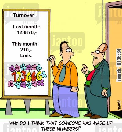 sales figure cartoon humor: 'Why do I think that someone has made up these numbers?'