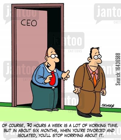 working hours cartoon humor: 'Of course, 70 hours a week is a lot of working time. But in about six months, when you're divorced and isolated, you'll stop worrying about it.'