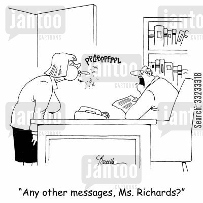 blowwing raspberries cartoon humor: 'Any other messages, Ms. Richards?'