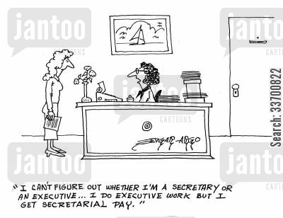 glass ceiling cartoon humor: 'I can't figure out whether I'm a secretary or an executive - I do executive work, but get secretarial pay.'