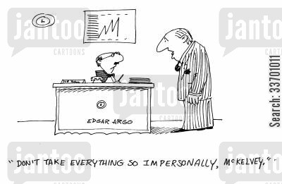 personally cartoon humor: 'Don't take everything so impersonally, McKelvey.'