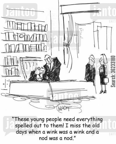 nods cartoon humor: These young people need everything spelled out to them! I miss the old days, when a wink was a wink, and a nod was a nod.