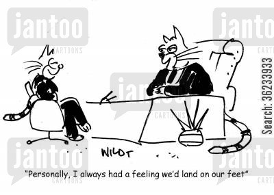 landing on your feet cartoon humor: Personally, I always had a feeling we'd land on our feet.