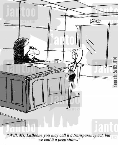 peep shows cartoon humor: 'Well, Ms. LaBoom, you may call it a transparency act, but we call it a peep show.'